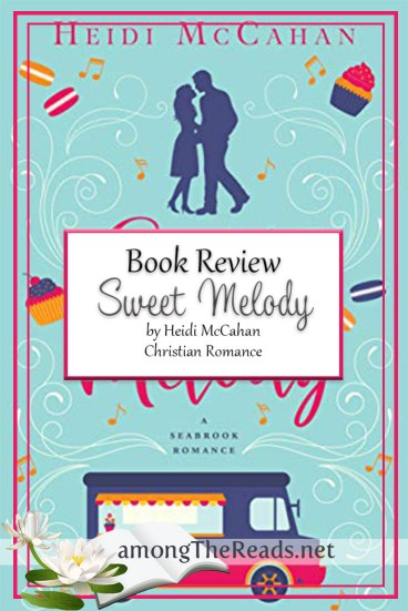 Sweet Melody by Heidi McCahan – Book Review, Preview