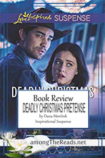 Deadly Christmas Pretense by Dana Mentink – Book Review, Preview