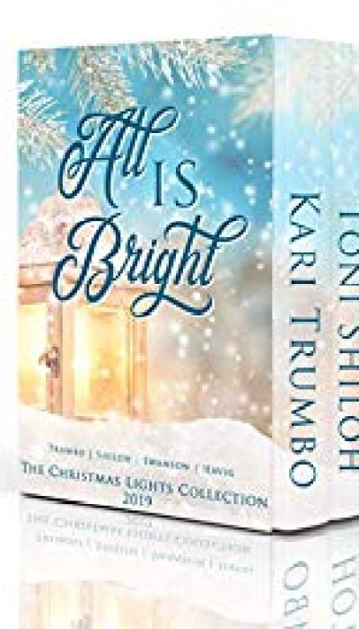 All Is Bright by Chautona Havig, Kari Trumbo, Toni Shiloh, Cathe Swanson – Book Review, Preview