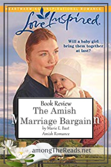 The Amish Marriage Bargain by Marie E. Bast – Book Review, Preview