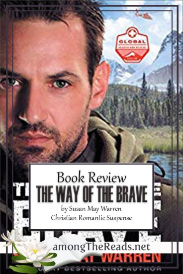 The Way of the Brave by Susan May Warren – Book Review, Preview