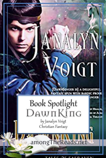DawnKing by Janalyn Voigt – Spotlight and Excerpt