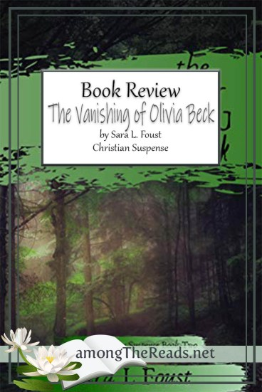 The Vanishing of Olivia Beck by Sara L. Foust – Book Review, Preview