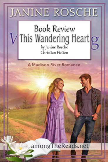 This Wandering Heart by Janine Rosche – Book Review, Preview