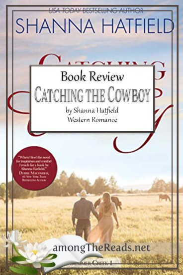 Catching the Cowboy by Shanna Hatfield – Book Review, Preview