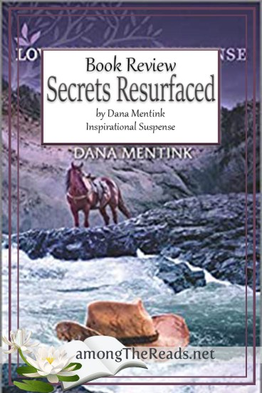 Secrets Resurfaced by Dana Mentink – Book Review, Preview
