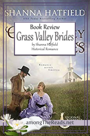 Grass Valley Brides by Shanna Hatfield – Book Review