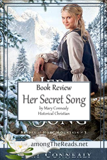 Her Secret Song by Mary Connealy – Book Review