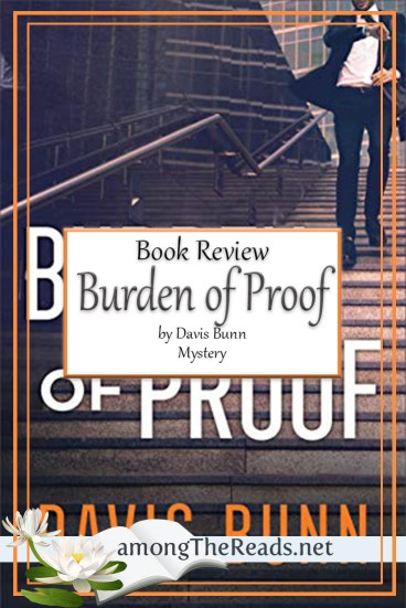 Burden of Proof by Davis Bunn – Book Review