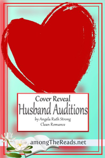 Husband Auditions by Angela Ruth Strong – Cover Reveal