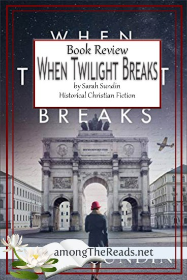 When Twilight Breaks by Sarah Sundin – Book Review