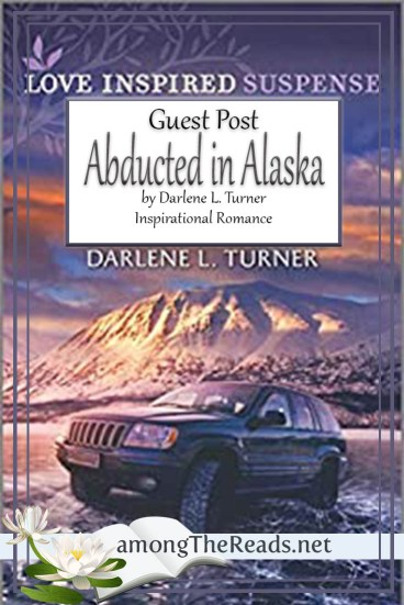 Abducted in Alaska by Darlene L. Turner – Guest Post