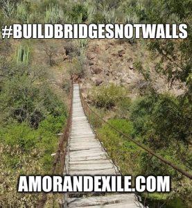 #BuildBridgesNotWalls | Amorandexile.com