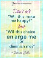 """James-Hollis-Will-this-choice-enlarge-me-or-diminish-me-"""""""