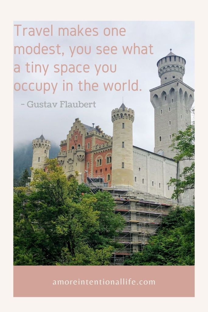 Intentional Travel makes one modest, you see what a tiny space you occupy in the world
