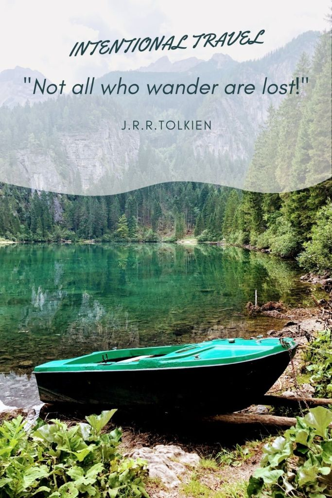 Not all who wander are lost - Intentional travel quote