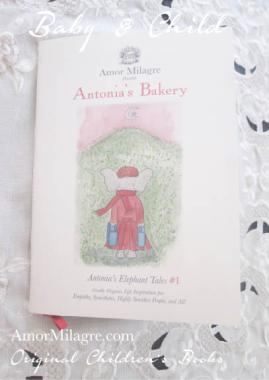 Amor Milagre Presents Antonia's Bakery organic original children's book amormilagre.com Baby & Child Responsibly Handmade Non-toxic book collections. Peaceful elephant, organic vegan.