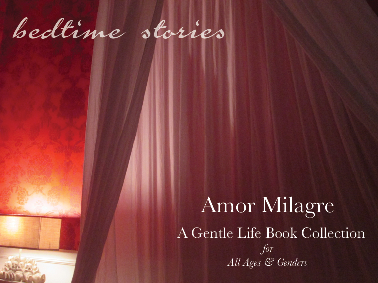 Amor Milagre Bedtime Stories A Gentle Life Book Collection all ages & genders Ethical Handmade Gift Shop Art Organic Baby & Child amormilagre.com