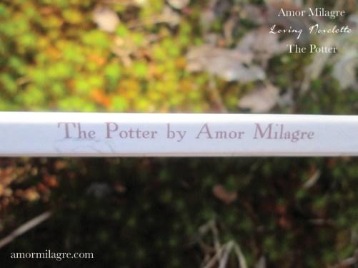 The Potter, Loving Inspiring Self-Health Novelette #1, Amor Milagre Books 5 amormilagre.com