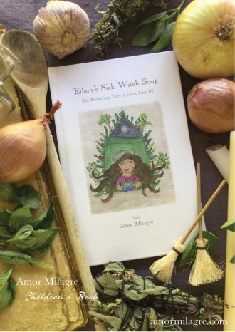 Ellary's Sick Witch Soup Children's Book Amor Milagre amormilagre.com