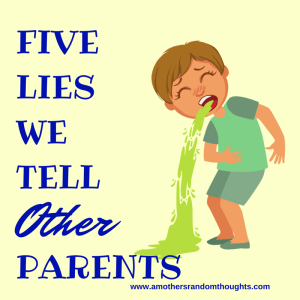 FIVE LIES WE TELL OTHER PARENTS