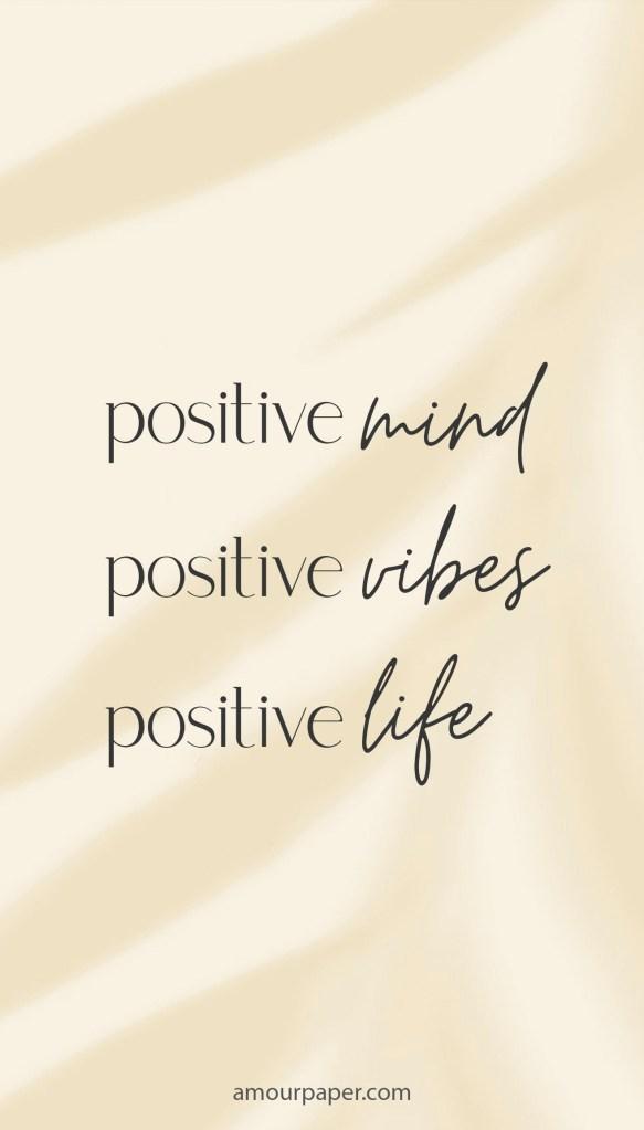 fond ecran positive mind positive vibes