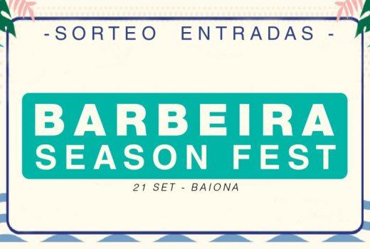 Sorteamos catro entradas para o Barbeira SeaSon Fest