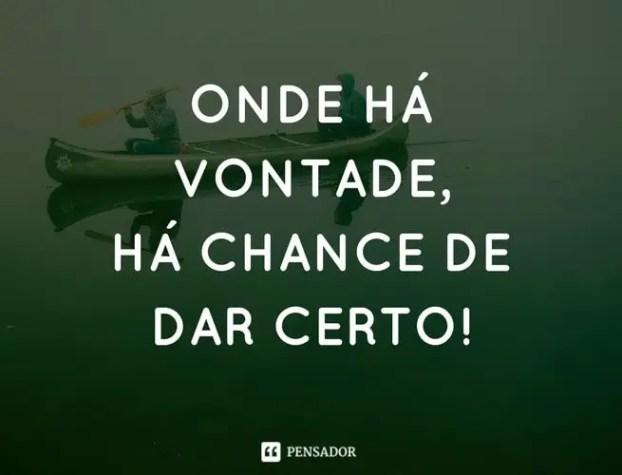 onde_ha_vontade_ha_chance_de_dar_certo