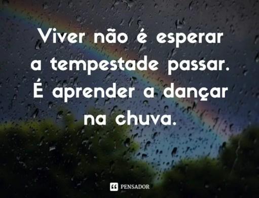 viver_nao_e_esperar_a_tempestade_passar_e_aprender_a_dancar_na_chuva