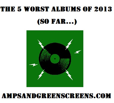 the5worstalbumsof2013sofar