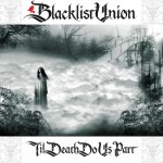 Blacklist Union – Til Death Do Us Part