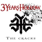 3 Years Hollow – The Cracks