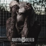 Martyr Defiled – No Hope No Morality