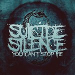 Suicide Silence – You Can't Stop Me