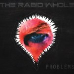 The Rabid Whole – Problems