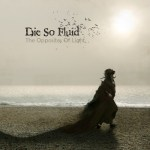 Die So Fluid – The Opposites Of Light