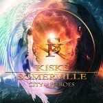 Kiske/Somerville – City Of Heroes