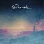 Riverside – Love, Fear, and the Time Machine