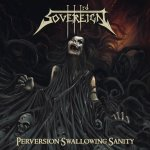 Third Sovereign – Perversion Swallowing Sanity