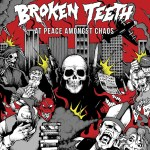 Broken Teeth – At Peace Amongst Chaos