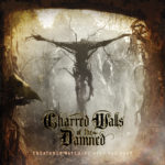 Charred Walls Of The Damned – Creatures Watching Over The Dead