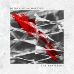 Betraying The Martyrs – The Resilient