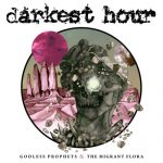Darkest Hour – Godless Prophets & The Migrant Flora