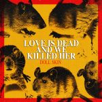 Doll Skin – Love Is Dead And We Killed Her