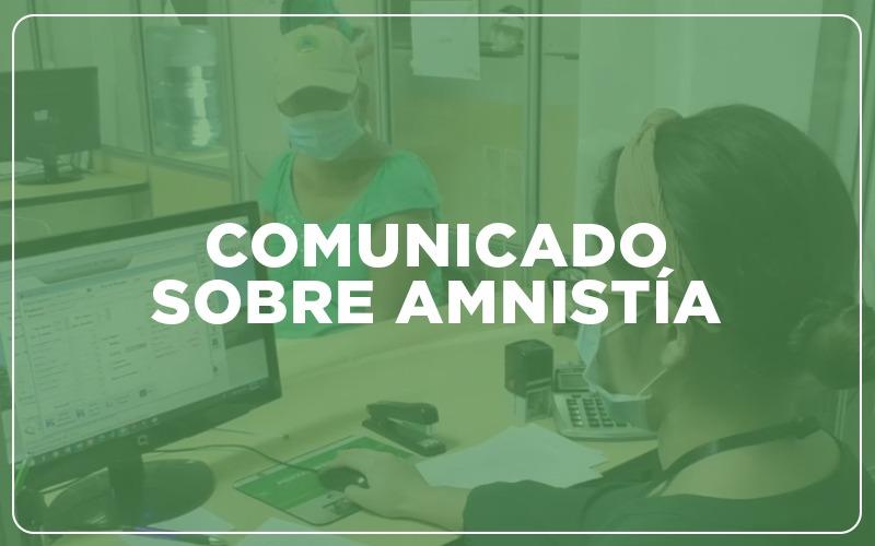 Comunicado sobre Amnistía Tributaria Municipal.