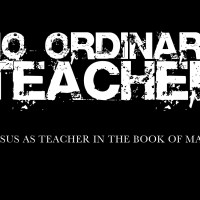 Jesus as Teacher in the Book of Mark