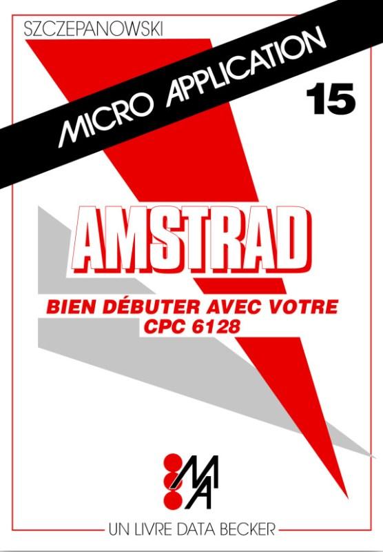 Micro Application n°15 Bien débuter avec votre CPC6128 (acme)