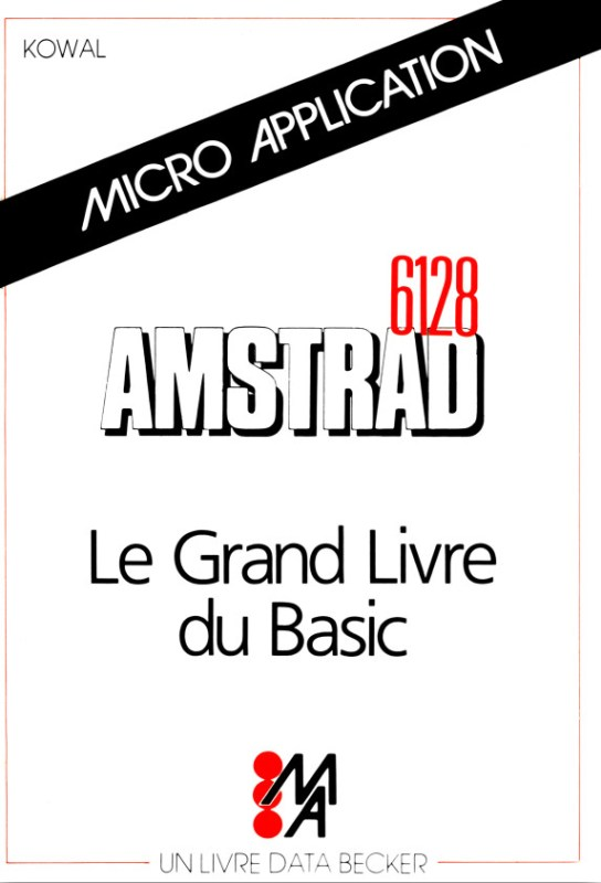 Micro Application Amstrad 6128 Le grand livre du Basic (acme)