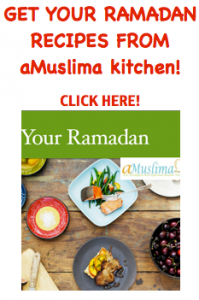 Ramadan Recipe eBook! By aMuslima.com  Get Ramadan Recipes Here. Get your copy today! Screen Shot 2013 07 18 at 11