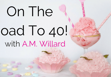 On the Road to 40 with A.M. Willard Volume One
